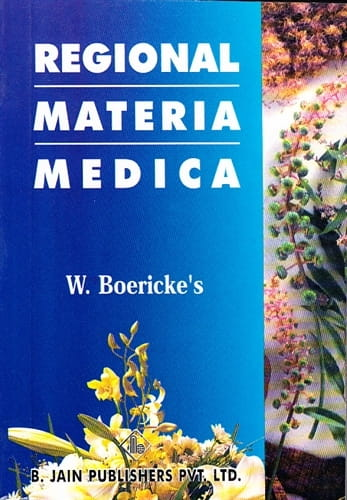 Regional Materia Medica of Boericke - Satya Paul