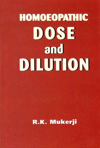 Homoeopathic Dose and Dilution - Raj Kumar Mukerji