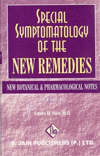 Special Symptomatology of the New Remedies (2 Volumes) - Edwin Moses Hale