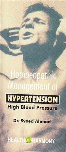 Homoeopathic Management of Hypertension (High Blood Pressure) - Sayeed Ahmad