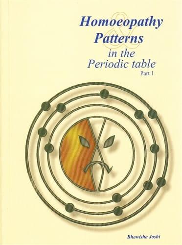 Homoeopathy Patterns in the Periodic Table - Bhawisha Joshi and Shachindra Joshi