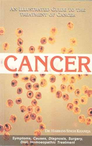 Cancer - An Illustrated Guide To The Treatment of Cancer - Harbans Singh Khaneja