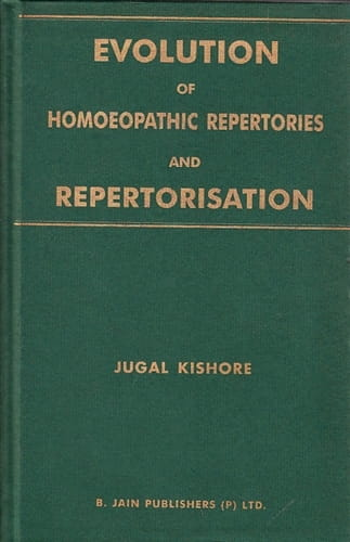 Evolution of Homeopathic Repertories and Repertorisation - Jugal Kishore