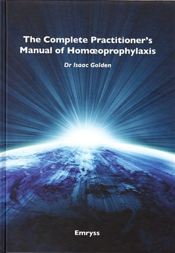 The Complete Practitioner's Manual of Homoeoprophylaxis - Isaac Golden