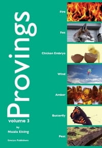 Provings Volume 3: Fire, Fox, Chicken Embryo, Wind, Amber, Butterly and Peat - Nuala Eising