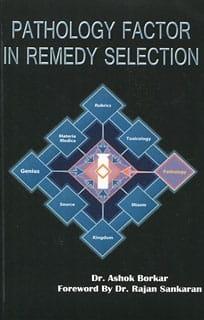 Pathology Factor in Remedy Selection - Ashok Borkar
