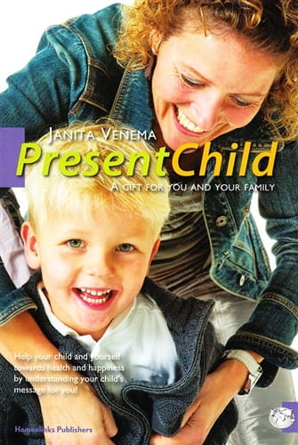Present Child: A Gift For You and Your Family - Janita Venema