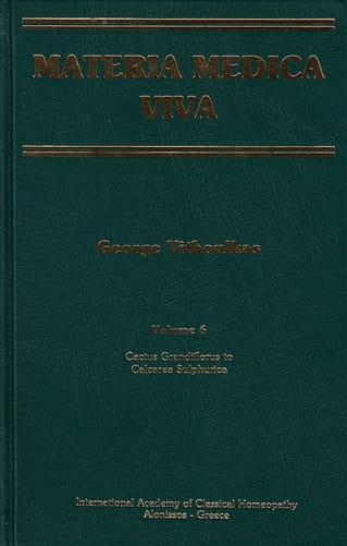 Materia Medica Viva (Volume 6): Cactus Grandiflorus to Calcarea Silicata