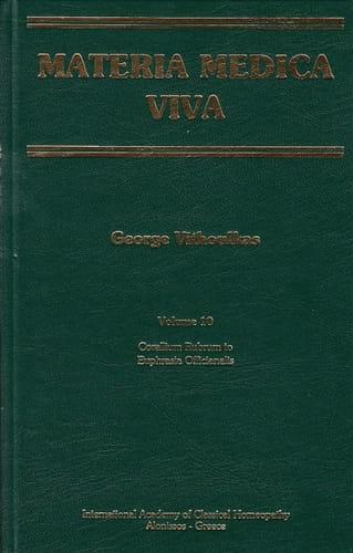 Materia Medica Viva (Volume 10): Corallium Rubrum to Euphrasia Officianalis