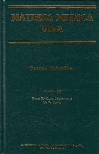 Materia Medica Viva (Volume 12): Hepar Sulphuris Calcareum to Iris Versicolor