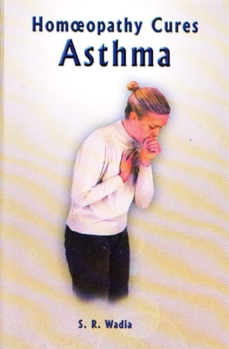 Homoeopathy Cures Asthma - S R Wadia