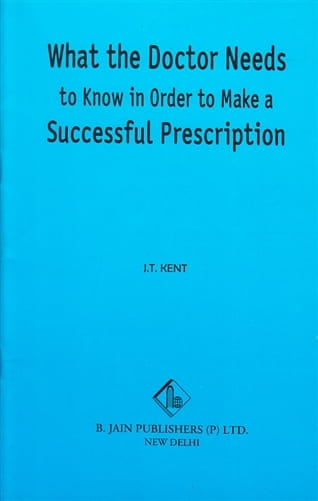 What The Doctor Needs to Know in Order to Make a Successful Prescription - James Tyler Kent