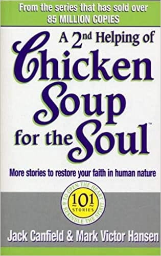A 2nd Helping of Chicken Soup for the Soul - Jack Canfield and Mark Victor Hansen