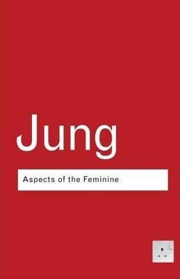 Aspects of the Feminine - Carl Gustav Jung