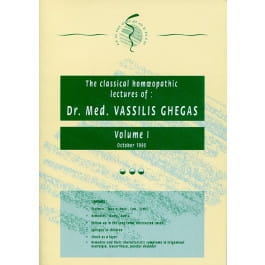 Classical Homeopathic Lectures: Volume I - Vassilis Ghegas