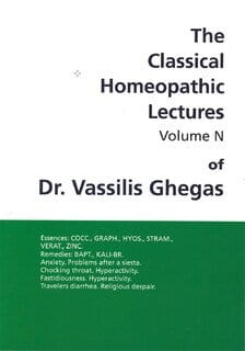 Classical Homeopathic Lectures: Volume N - Vassilis Ghegas