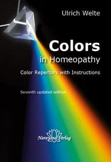 Colors in Homeopathy: Color Repertory with Instructions - Ulrich Welte