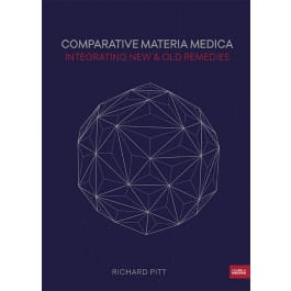 Comparative Materia Medica: Integrating New and Old Remedies - Richard Pitt