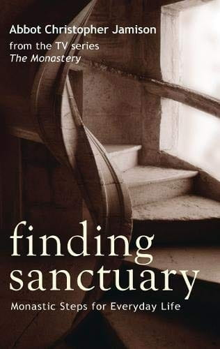 Finding Sanctuary - Abbot Christopher Jamison