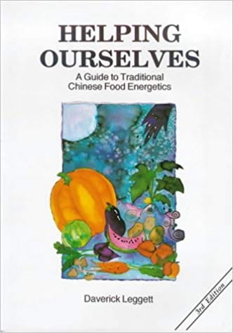 Helping Ourselves: A Guide to Traditional Chinese Food Energies - Daverick Leggett