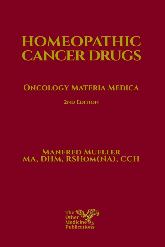 Homeopathic Cancer Drugs: Oncology Materia Medica (2nd Editiion) - Manfred Mueller