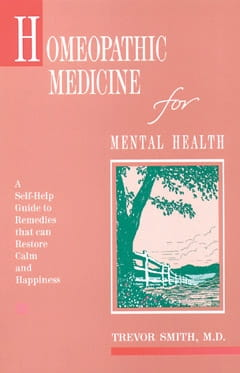Homeopathic Medicine for Mental Health - Trevor Smith