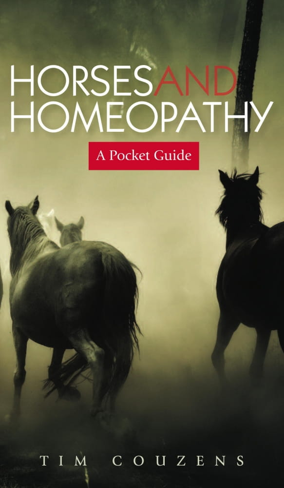 Horses and Homeopathy: A Pocket Guide - Tim Couzens