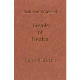 Levels of Health: Case Studies - Erik van Woensel