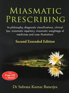 Miasmatic Prescribing - Subrata Kumar Banerjea