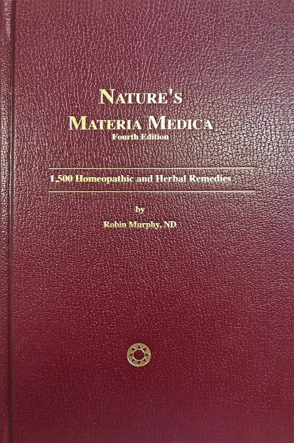 Nature's Materia Medica (Fourth Edition) - Robin Murphy - NEW!!