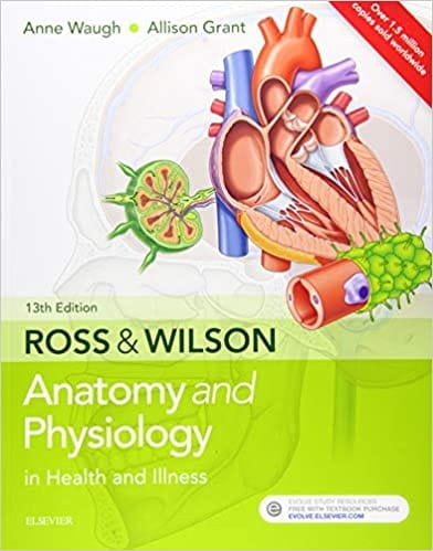 Ross and Wilson Anatomy and Physiology in Health and Illness (13th Ed)