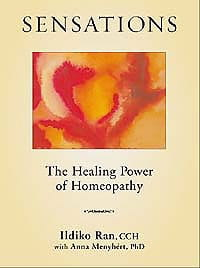 Sensations: The Healing Power of Homeopathy - Ildiko Ran