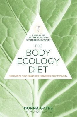 The Body Ecology Diet - Donna Gates