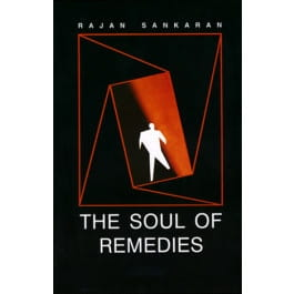 The Soul of Remedies - Rajan Sankaran