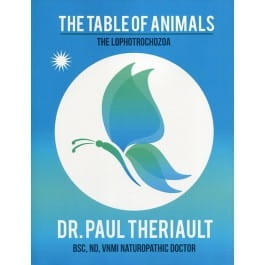 The Table of Animals Part 2: The Lophotrochozoa - Paul Theriault