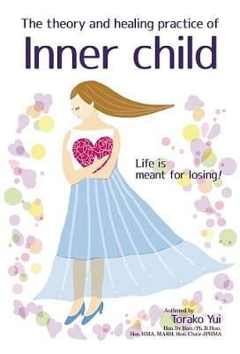 The Theory and Healing Practice of Inner Child - Torako Yui