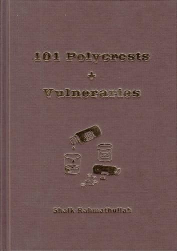 101 Polycrests + Vulneraries - Shaik Rahmathullah