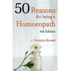 50 Reasons for Being a Homoeopath - James Compton Burnett