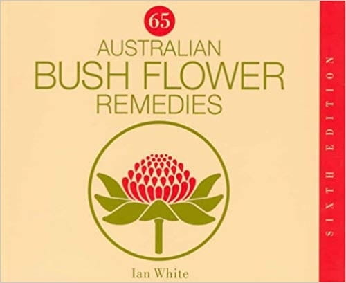 65 Australian Bush Flower Remedies - Ian White