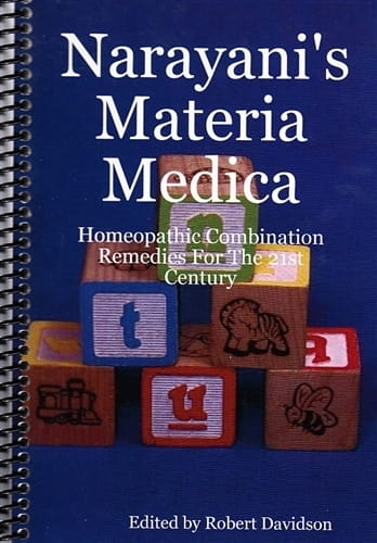 Narayani's Materia Medica (Homeopathic Remedies for the 21st Century) - Robert Davidson (ed)