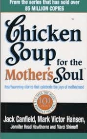 Chicken Soup for the Mother's Soul - Jack Canfield et al