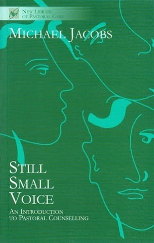Still Small Voice: Practical Introduction to Counselling in Pastoral and Other Settings - Michael Jacobs
