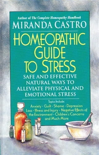 Homeopathic Guide to Stress - Miranda Castro