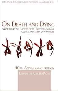 On Death and Dying - Elisabeth Kubler-Ross