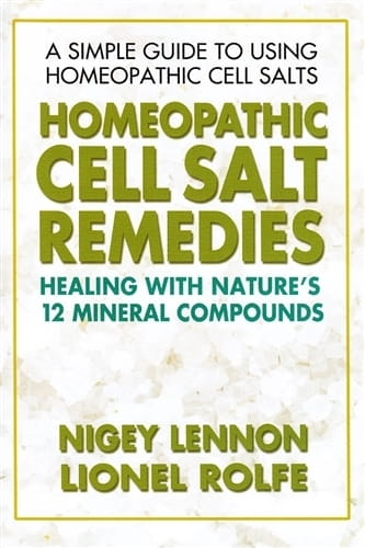 Homeopathic Cell Salt Remedies - Nigey Lennon and Lionel Rolfe