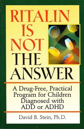 Ritalin Is Not the Answer - David Stein
