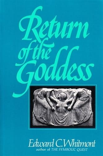 Return of the Goddess - Edward Whitmont