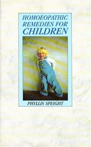 Homoeopathic Remedies for Children - Phyllis Speight