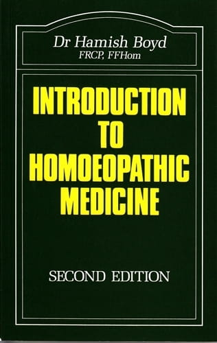 Introduction to Homoeopathic Medicine - Hamish Boyd