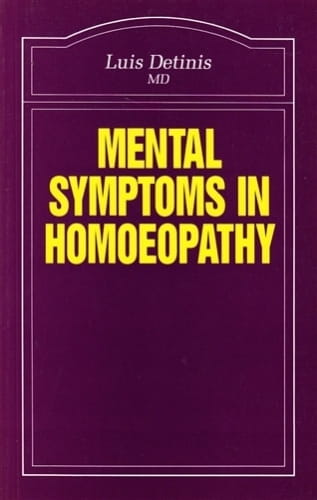 Mental Symptoms in Homoeopathy - Luis Detinis
